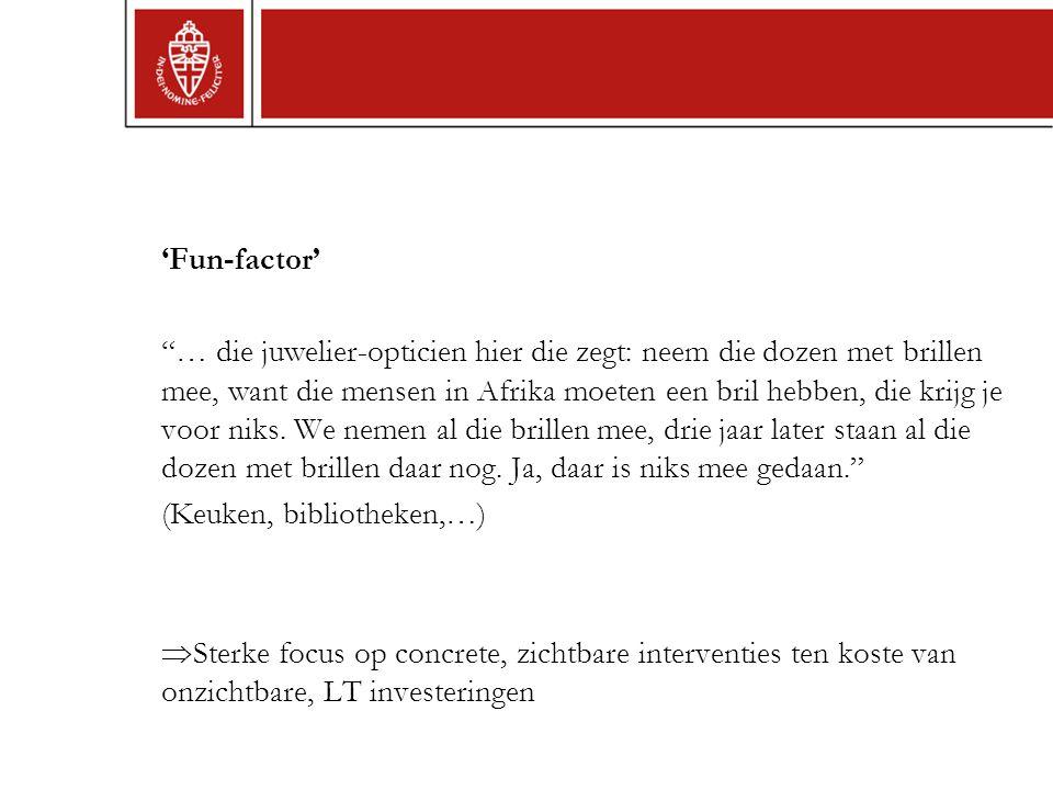 'Fun-factor' […] die heeft zelf hier in Nederland drie kinderen.