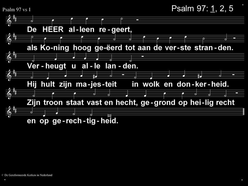 ... Psalm 97: 1, 2, 5