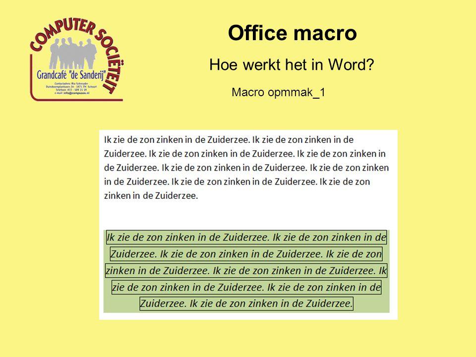 Office macro Hoe werkt het in Word? Macro opmmak_1