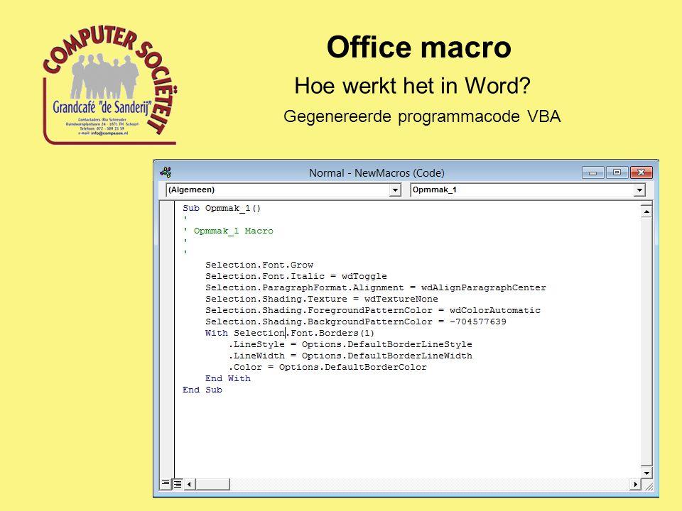 Office macro Hoe werkt het in Word? Gegenereerde programmacode VBA