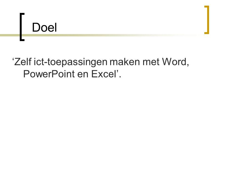 Programma - Inleiding en programma - Bestaande toepassing in Word, PP of Excel bekijken - Uitleg toepassingen/programma - Zelf toepassing maken - Afsluiting