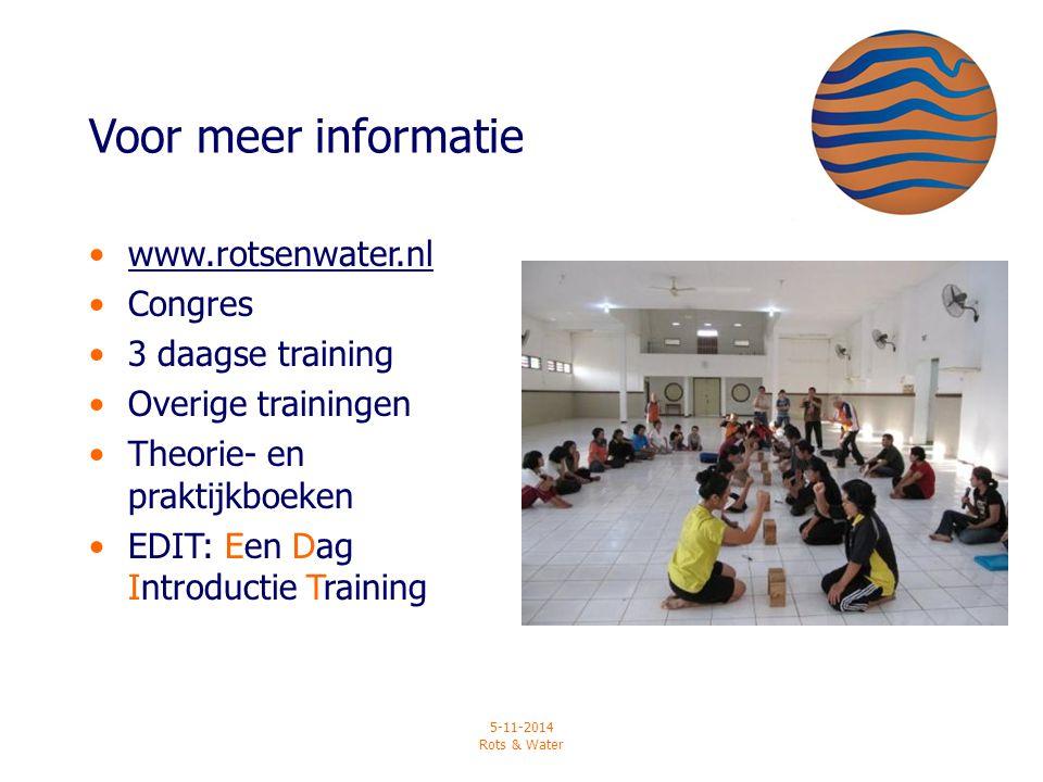 5-11-2014 Rots & Water Voor meer informatie www.rotsenwater.nl Congres 3 daagse training Overige trainingen Theorie- en praktijkboeken EDIT: Een Dag I