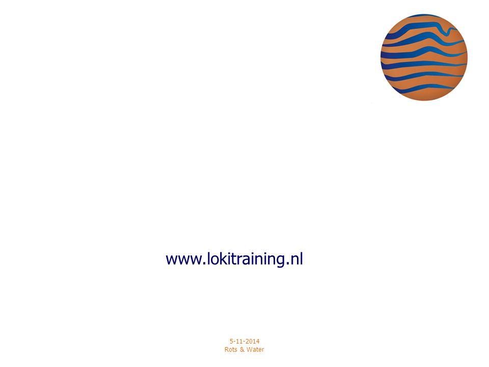 www.lokitraining.nl 5-11-2014 Rots & Water