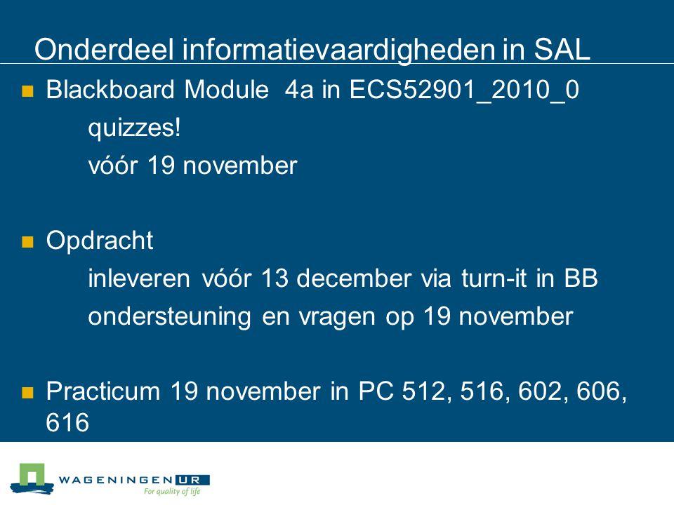 Onderdeel informatievaardigheden in SAL Blackboard Module 4a in ECS52901_2010_0 quizzes.