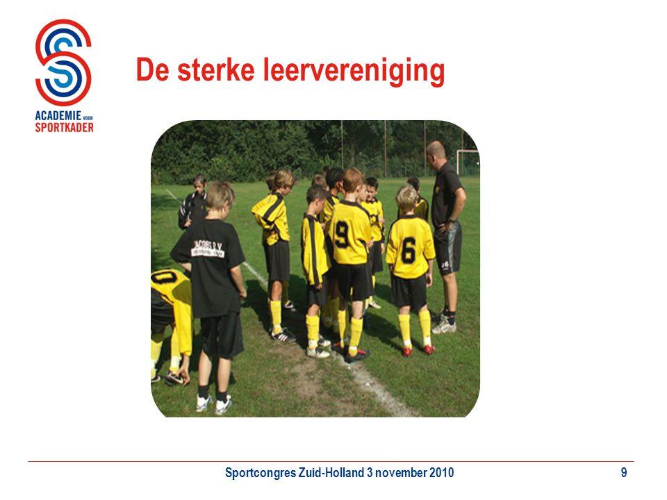 Sportcongres Zuid-Holland 3 november 20109 De sterke leervereniging