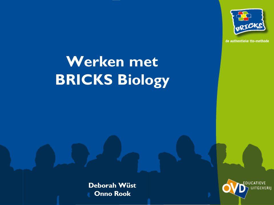 BRICKS Biology Speciaal geschreven voor het tweetalig onderwijs in Nederland Geschreven door tto-docenten uit de praktijk Volledige aansluiting op het Nederlandse curriculum