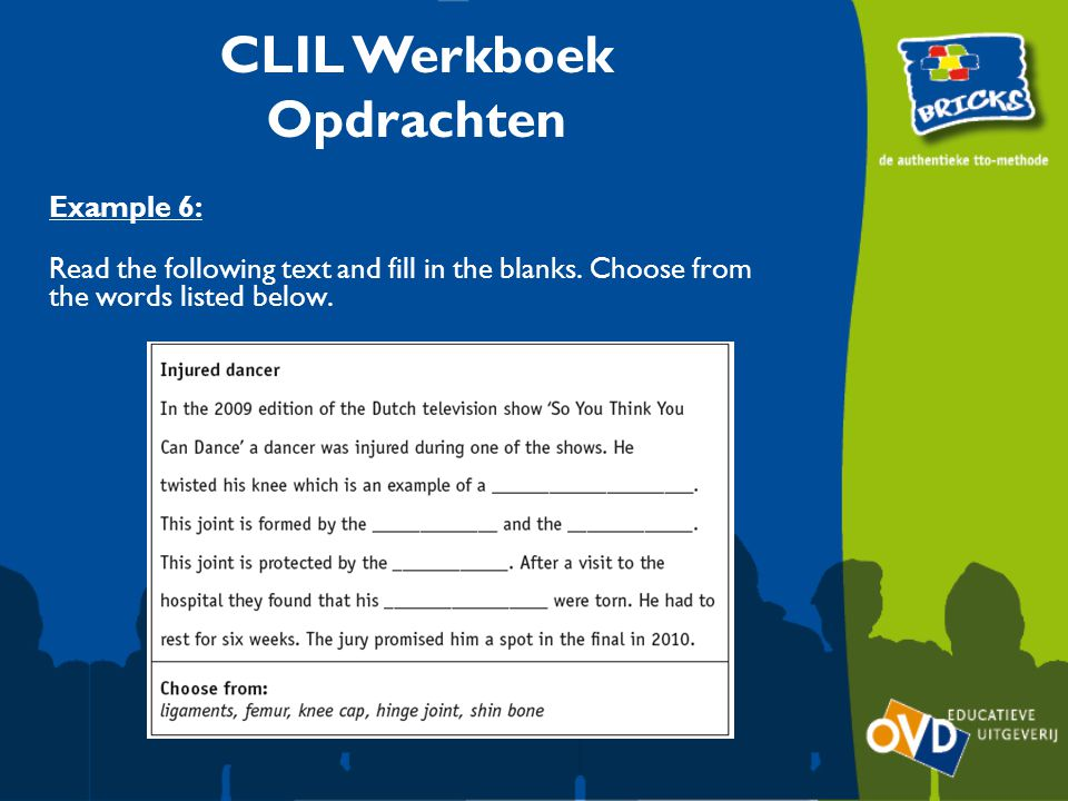 CLIL Werkboek Opdrachten Example 6: Read the following text and fill in the blanks.