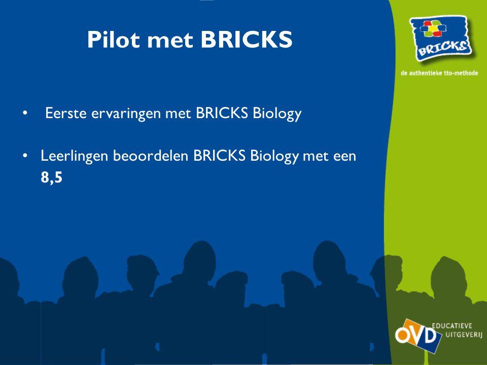 Pilot met BRICKS Eerste ervaringen met BRICKS Biology Leerlingen beoordelen BRICKS Biology met een 8,5
