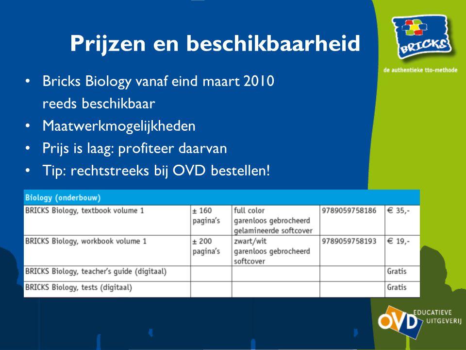 Prijzen en beschikbaarheid Bricks Biology vanaf eind maart 2010 reeds beschikbaar Maatwerkmogelijkheden Prijs is laag: profiteer daarvan Tip: rechtstreeks bij OVD bestellen!