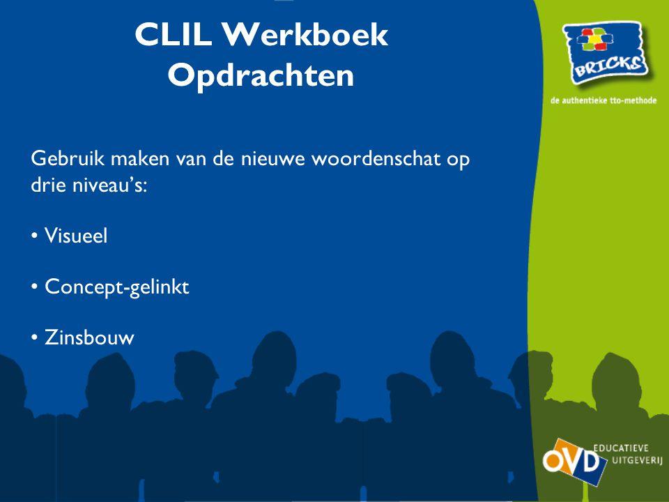 CLIL Werkboek Opdrachten Gebruik maken van de nieuwe woordenschat op drie niveau's: Visueel Concept-gelinkt Zinsbouw