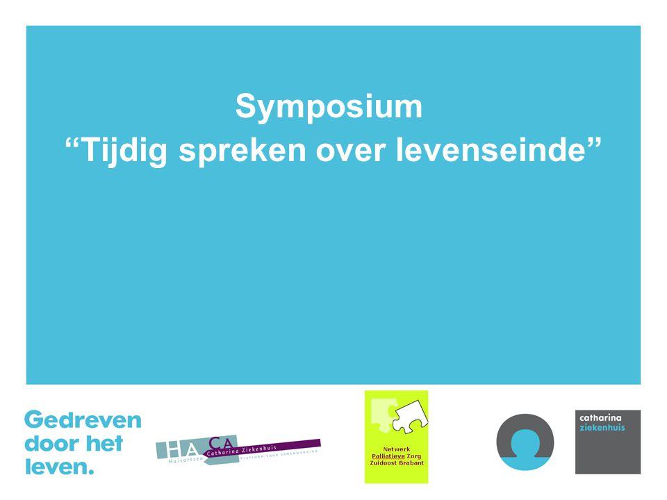 """Symposium """"Tijdig spreken over levenseinde"""""""