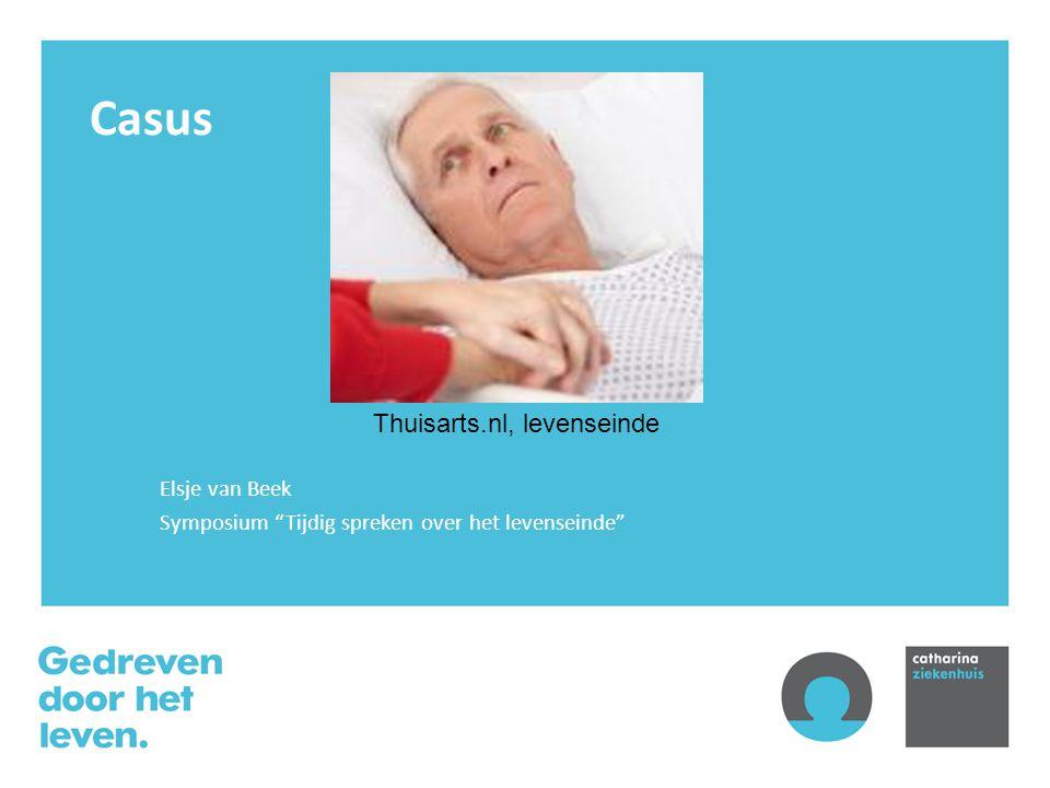 """Casus Elsje van Beek Symposium """"Tijdig spreken over het levenseinde"""" Thuisarts.nl, levenseinde"""