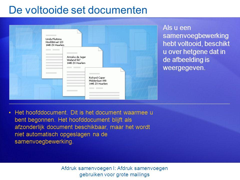 De voltooide set documenten Als u een samenvoegbewerking hebt voltooid, beschikt u over hetgene dat in de afbeelding is weergegeven. Het hoofddocument