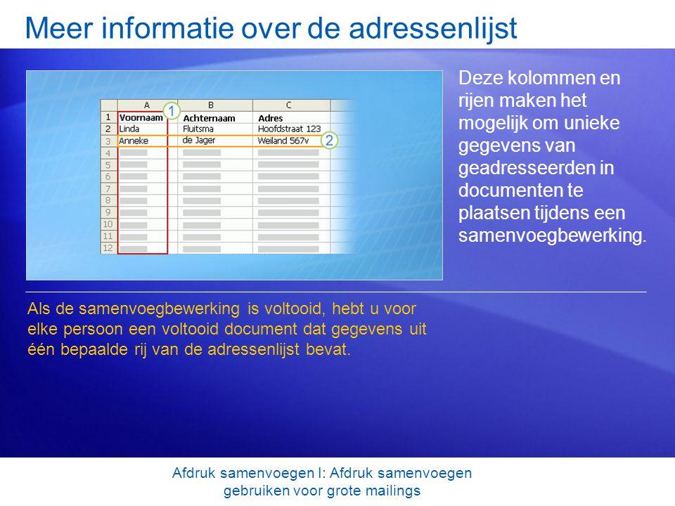 Meer informatie over de adressenlijst Deze kolommen en rijen maken het mogelijk om unieke gegevens van geadresseerden in documenten te plaatsen tijden