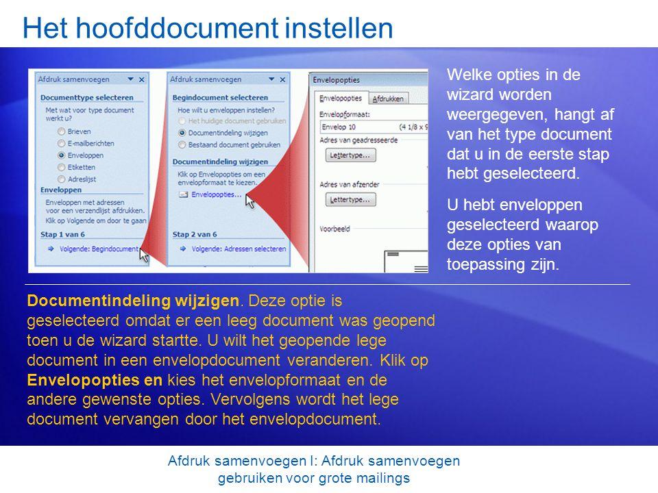Het hoofddocument instellen Welke opties in de wizard worden weergegeven, hangt af van het type document dat u in de eerste stap hebt geselecteerd. Do