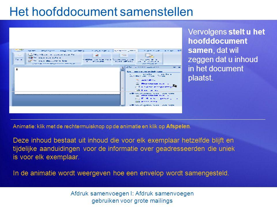 Het hoofddocument samenstellen Vervolgens stelt u het hoofddocument samen, dat wil zeggen dat u inhoud in het document plaatst. Deze inhoud bestaat ui
