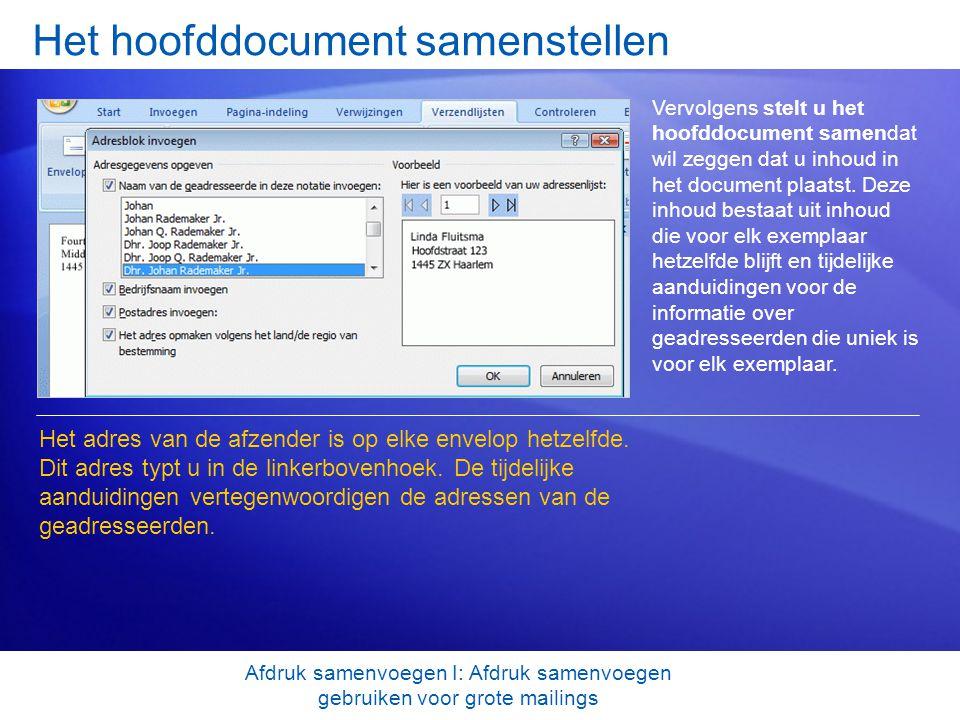 Het hoofddocument samenstellen Vervolgens stelt u het hoofddocument samendat wil zeggen dat u inhoud in het document plaatst. Deze inhoud bestaat uit
