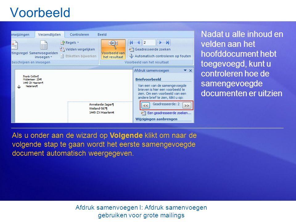 Voorbeeld Nadat u alle inhoud en velden aan het hoofddocument hebt toegevoegd, kunt u controleren hoe de samengevoegde documenten er uitzien Als u ond