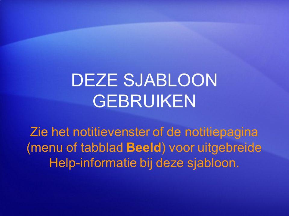 DEZE SJABLOON GEBRUIKEN Zie het notitievenster of de notitiepagina (menu of tabblad Beeld) voor uitgebreide Help-informatie bij deze sjabloon.
