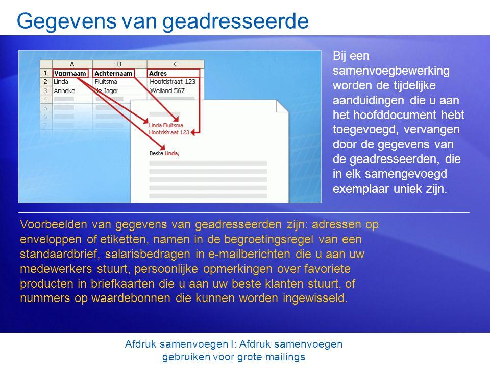 Test 3, vraag 2: antwoord Met behulp van de selectievakjes die in het dialoogvenster Geadresseerden voor Afdruk samenvoegen worden weergegeven.