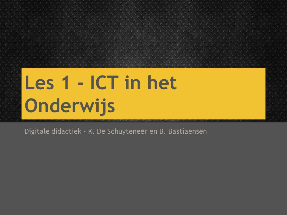 Les 1 - ICT in het Onderwijs Digitale didactiek - K. De Schuyteneer en B. Bastiaensen
