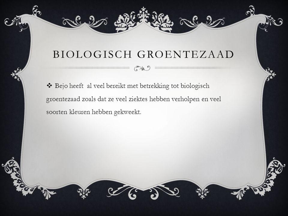 BIOLOGISCH GROENTEZAAD  Bejo heeft al veel bereikt met betrekking tot biologisch groentezaad zoals dat ze veel ziektes hebben verholpen en veel soorten kleuren hebben gekweekt.