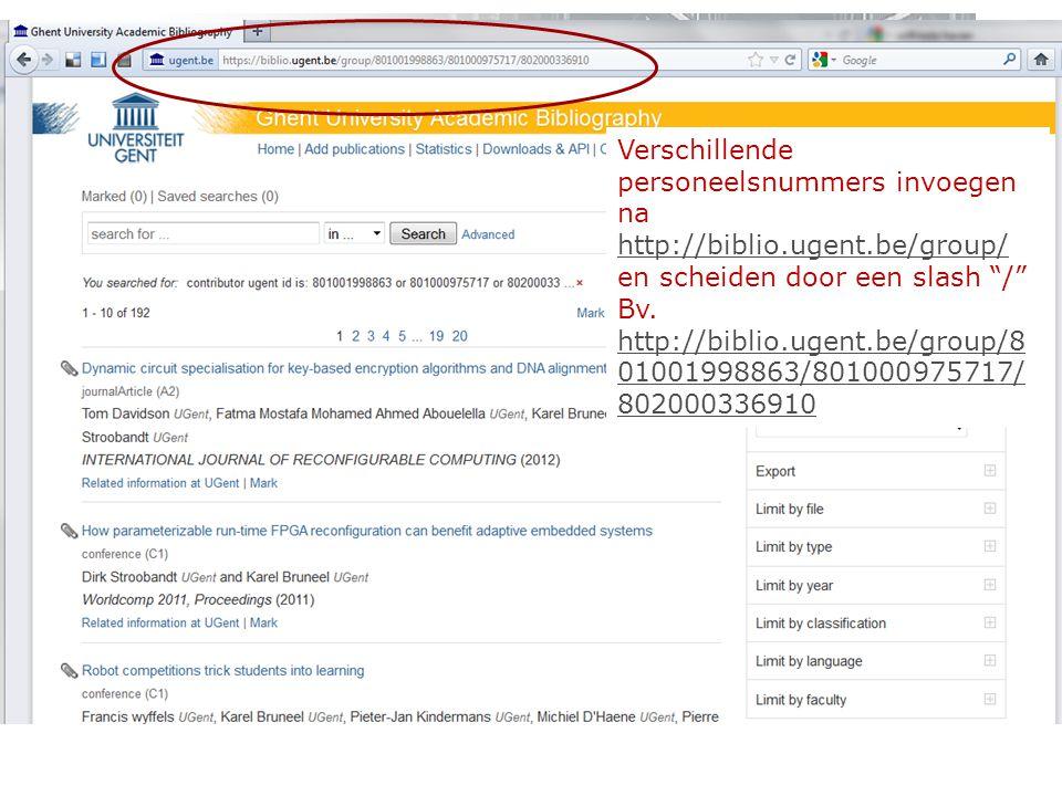 Verschillende personeelsnummers invoegen na http://biblio.ugent.be/group/ en scheiden door een slash / http://biblio.ugent.be/group/ Bv.