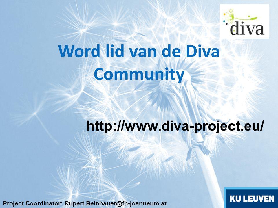 Word lid van de Diva Community http://www.diva-project.eu/ Project Coordinator: Rupert.Beinhauer@fh-joanneum.at