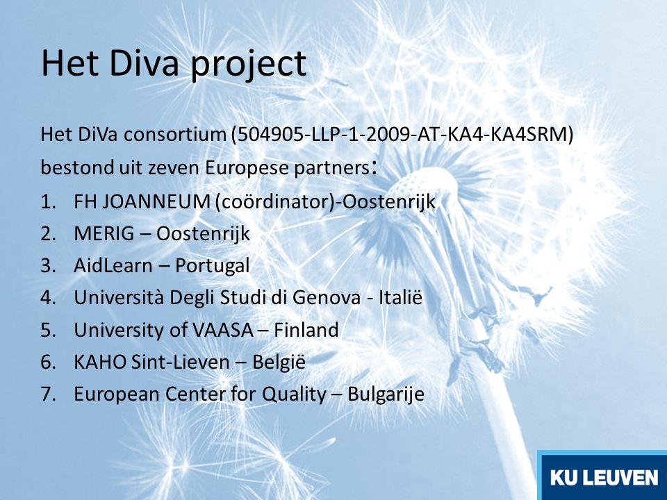 Het Diva project Het DiVa consortium (504905-LLP-1-2009-AT-KA4-KA4SRM) bestond uit zeven Europese partners : 1.FH JOANNEUM (coördinator)-Oostenrijk 2.