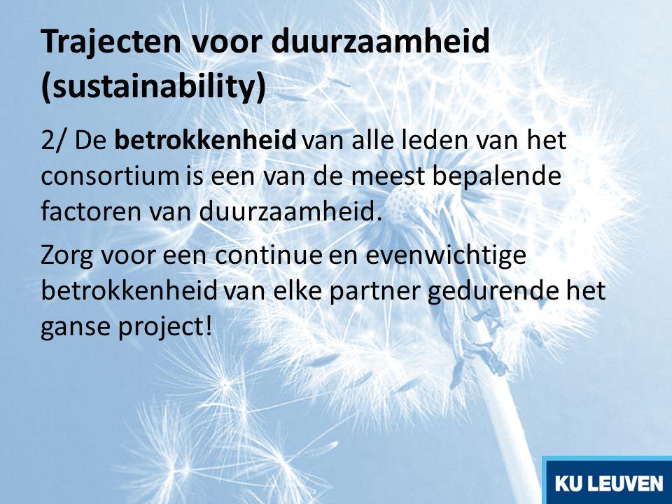 Trajecten voor duurzaamheid (sustainability) 2/ De betrokkenheid van alle leden van het consortium is een van de meest bepalende factoren van duurzaam