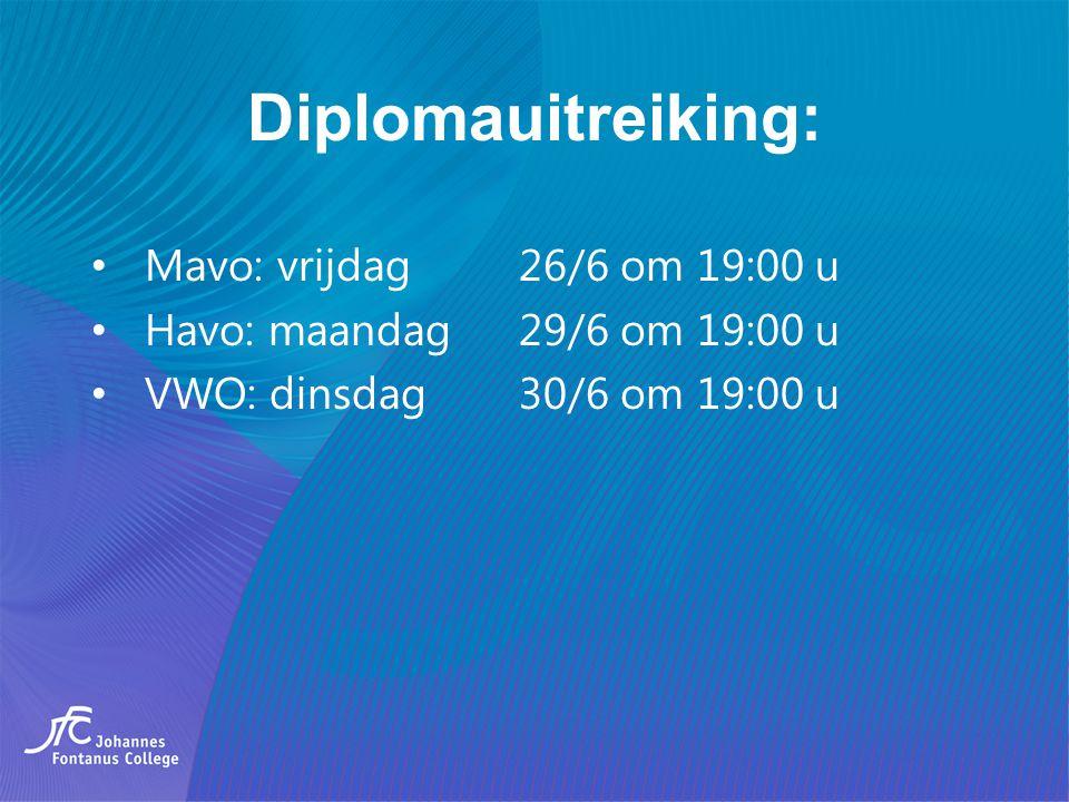 Diplomauitreiking: Mavo: vrijdag 26/6 om 19:00 u Havo: maandag 29/6 om 19:00 u VWO: dinsdag 30/6 om 19:00 u