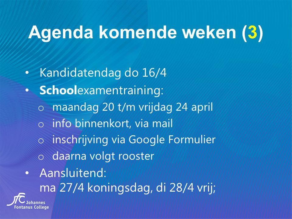 Agenda komende weken (3) Kandidatendag do 16/4 Schoolexamentraining: o maandag 20 t/m vrijdag 24 april o info binnenkort, via mail o inschrijving via