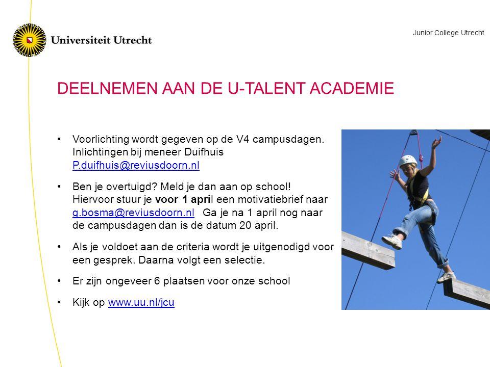 E wo DEELNEMEN AAN DE U-TALENT ACADEMIE Voorlichting wordt gegeven op de V4 campusdagen. Inlichtingen bij meneer Duifhuis P.duifhuis@reviusdoorn.nl P.