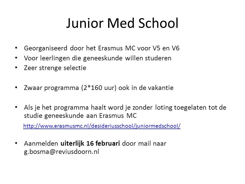 Junior Med School Georganiseerd door het Erasmus MC voor V5 en V6 Voor leerlingen die geneeskunde willen studeren Zeer strenge selectie Zwaar programm