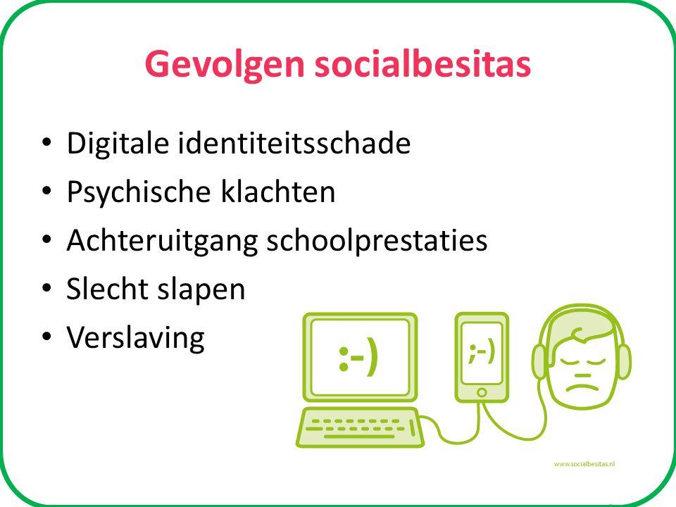 Gevolgen socialbesitas Digitale identiteitsschade Psychische klachten Achteruitgang schoolprestaties Slecht slapen Verslaving