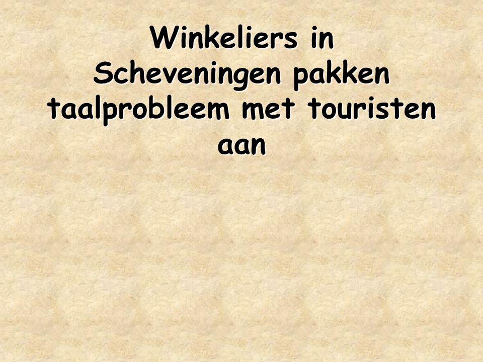 Winkeliers in Scheveningen pakken taalprobleem met touristen aan