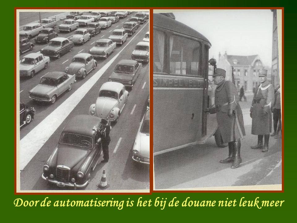 Door de automatisering is het bij de douane niet leuk meer