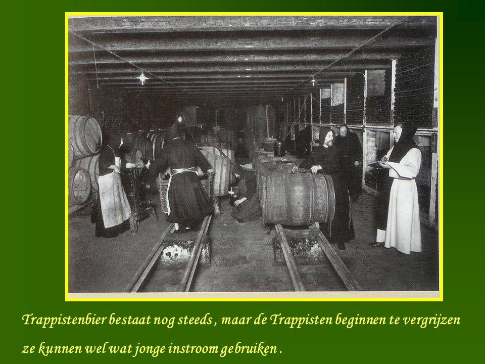 Trappistenbier bestaat nog steeds, maar de Trappisten beginnen te vergrijzen ze kunnen wel wat jonge instroom gebruiken.