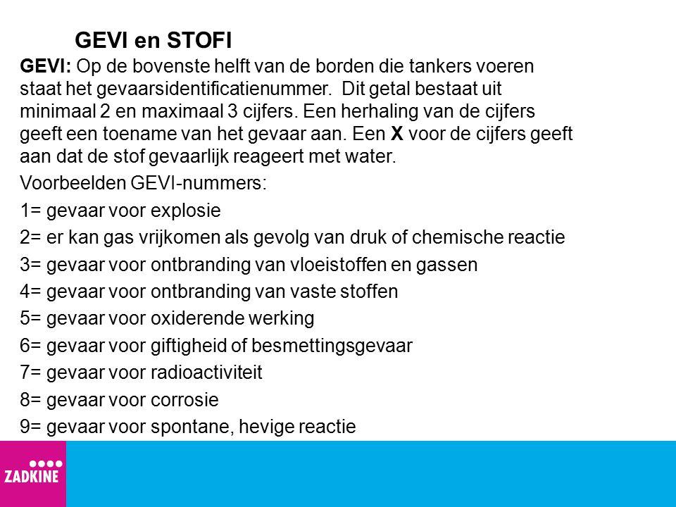 GEVI en STOFI GEVI: Op de bovenste helft van de borden die tankers voeren staat het gevaarsidentificatienummer. Dit getal bestaat uit minimaal 2 en ma