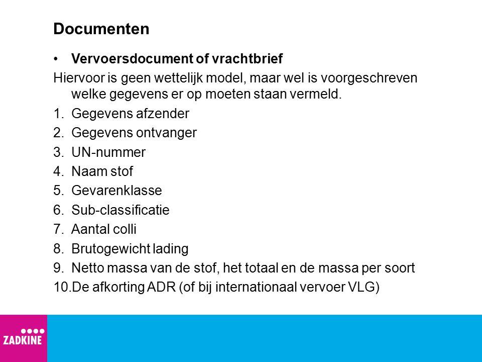 Documenten Vervoersdocument of vrachtbrief Hiervoor is geen wettelijk model, maar wel is voorgeschreven welke gegevens er op moeten staan vermeld. 1.G