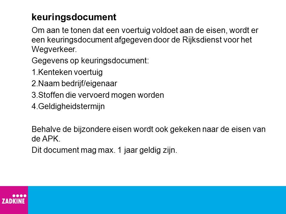 keuringsdocument Om aan te tonen dat een voertuig voldoet aan de eisen, wordt er een keuringsdocument afgegeven door de Rijksdienst voor het Wegverkee