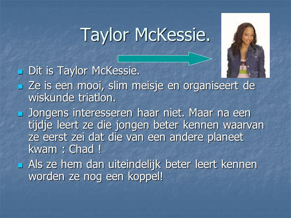 Taylor McKessie. Dit is Taylor McKessie. Dit is Taylor McKessie. Ze is een mooi, slim meisje en organiseert de wiskunde triatlon. Ze is een mooi, slim