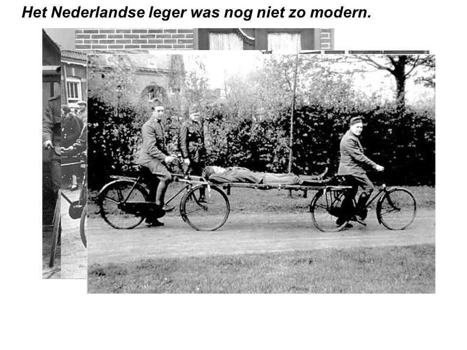 Het Nederlandse leger was nog niet zo modern.