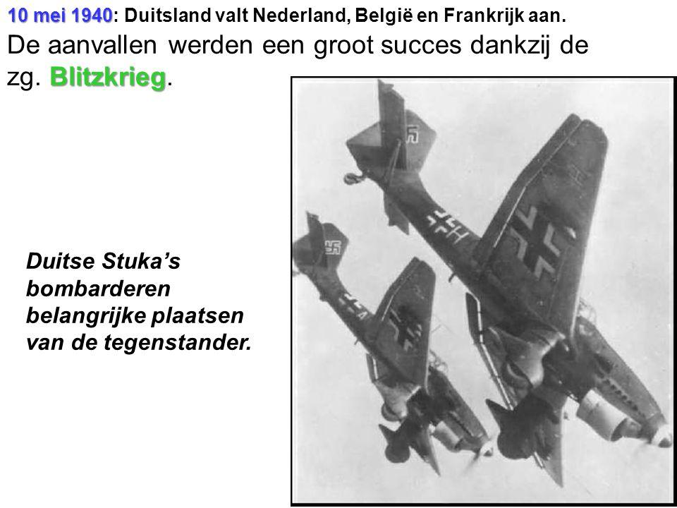 10 mei 1940 10 mei 1940: Duitsland valt Nederland, België en Frankrijk aan.