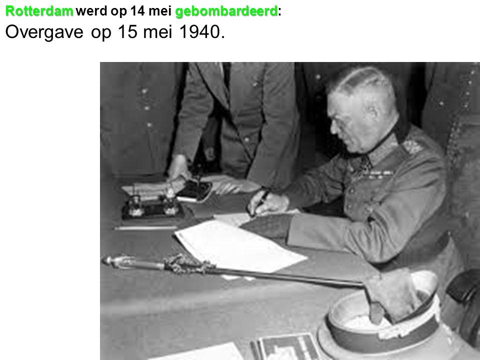 Rotterdamgebombardeerd Rotterdam werd op 14 mei gebombardeerd: Overgave op 15 mei 1940.