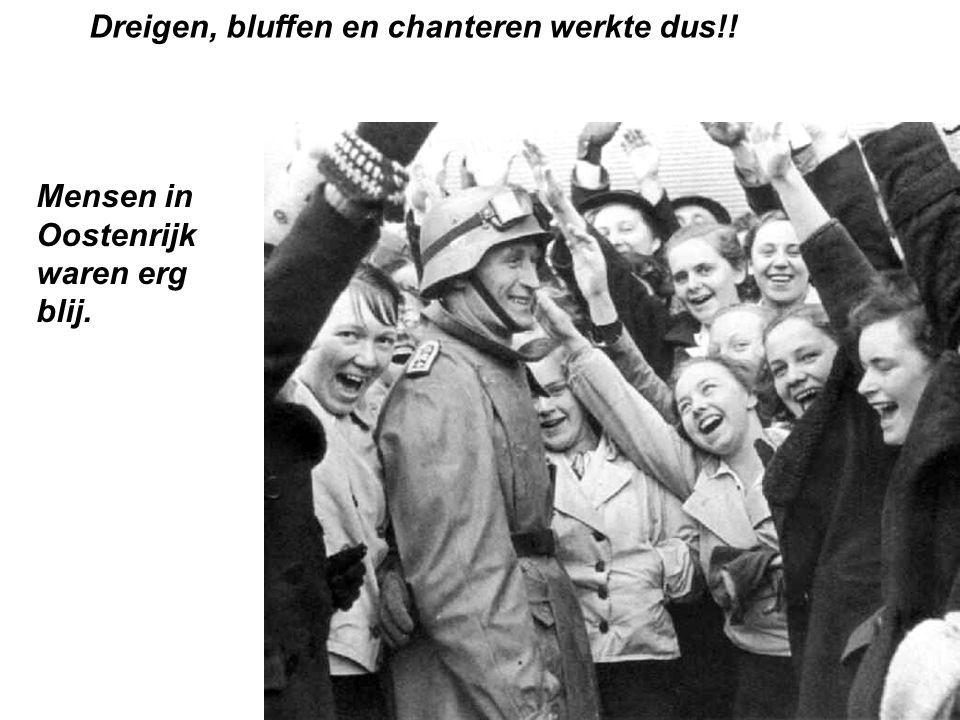 Dreigen, bluffen en chanteren werkte dus!! Mensen in Oostenrijk waren erg blij.