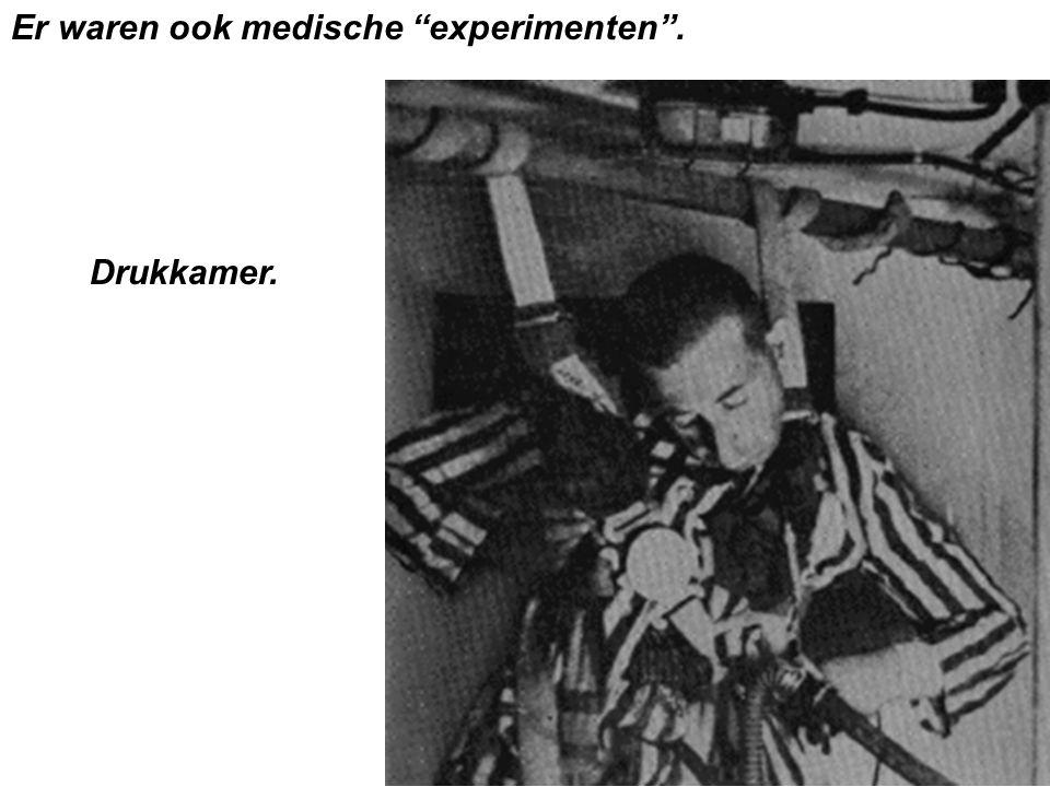 Er waren ook medische experimenten . Drukkamer.