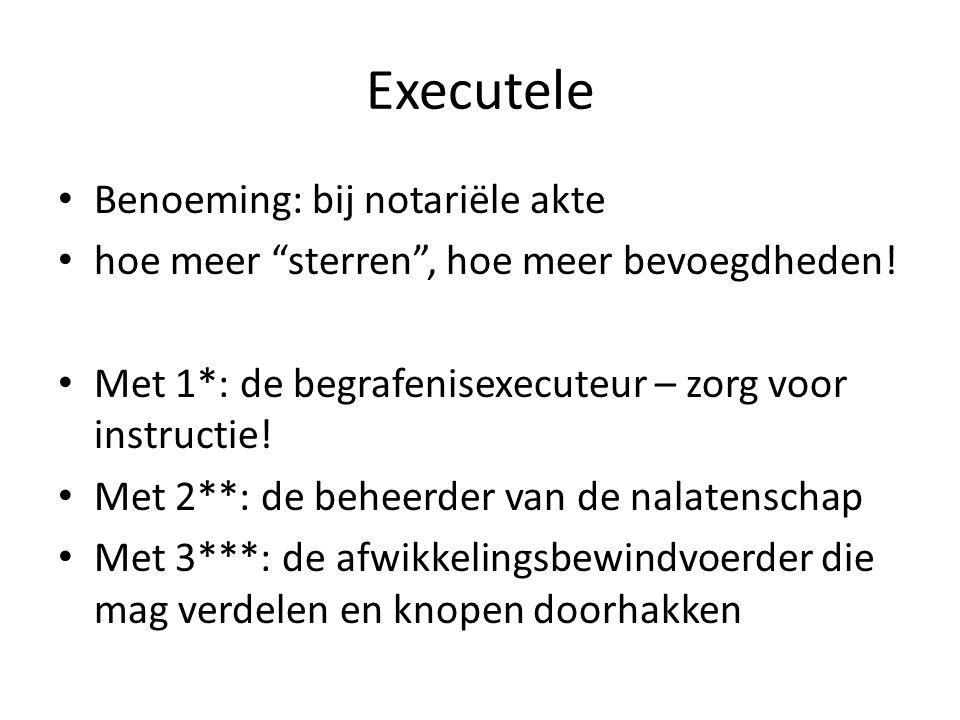 """Executele Benoeming: bij notariële akte hoe meer """"sterren"""", hoe meer bevoegdheden! Met 1*: de begrafenisexecuteur – zorg voor instructie! Met 2**: de"""
