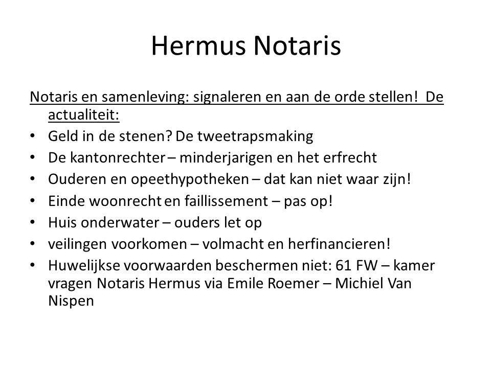 Hermus Notaris Notaris en samenleving: signaleren en aan de orde stellen! De actualiteit: Geld in de stenen? De tweetrapsmaking De kantonrechter – min