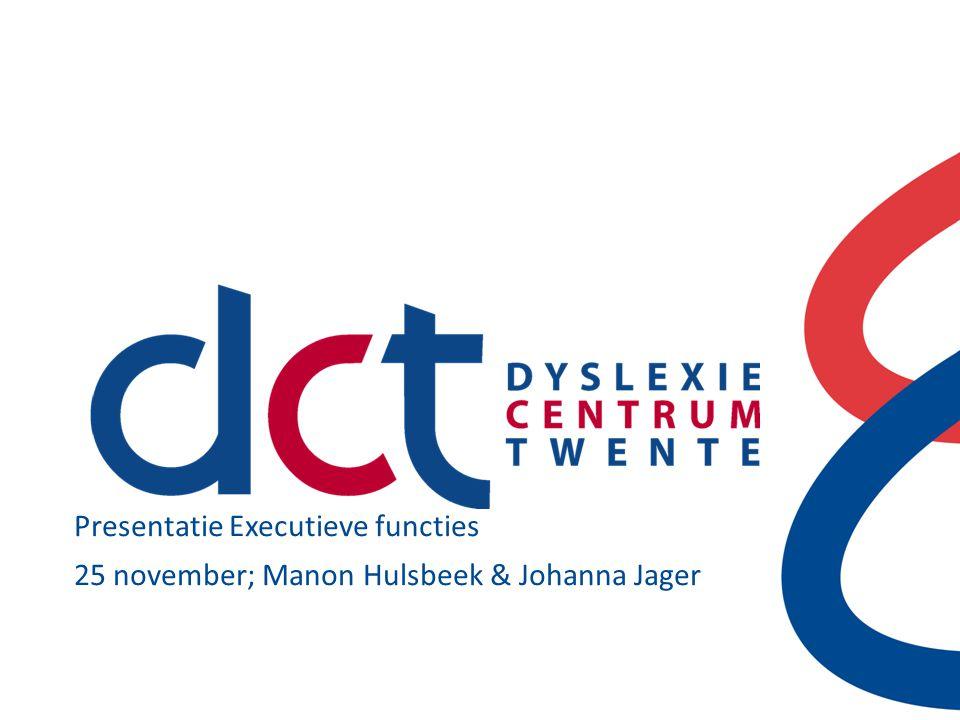 Presentatie Executieve functies 25 november; Manon Hulsbeek & Johanna Jager